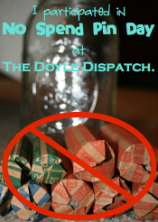 No Spend Pin Day @ The Doyle Dispatch